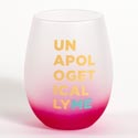 Wine Stemless 16 Oz Glass Unapologetically Me (5.00) Hand Blown