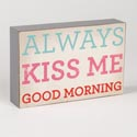 Wall Decor Kiss Me Good Morning 3.75 X 5.75 Wooden (4.50)