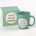 Mug 15oz Color Glaze Stoneware Today Will Be Awesome (6.00) Gift Boxed