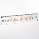 Wall Sign 25x5x1.5 Wooden Wonderful Life Wh/bl/cl (15.00)