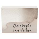 Table Sign 7x5x2 Wood/metal Celebrate Imperfection *14.99*
