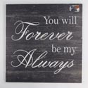 Wall Decor You Will Forever By My Always 24x24 Wood *24.99*